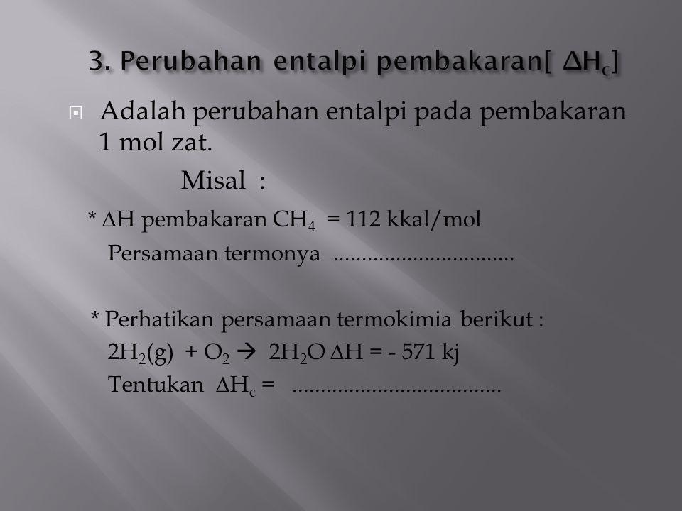 3. Perubahan entalpi pembakaran[ ∆Hc]